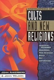 Encyclopedia of Cults and New Religions: Jehovah's Witnesses, Mormonism, Mind Sciences, Baha'I, Zen, Unitarianism (In Defense of the Faith Series, 2)