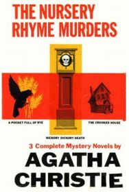 The Nursery Rhyme Murders:  A Pocket Full of Rye / Hickory Dickory Death / The Crooked House