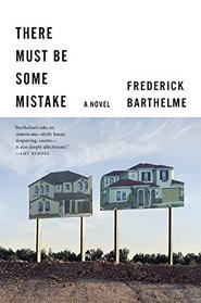 There Must Be Some Mistake: A Novel