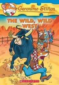 The Wild, Wild West (Geronimo Stilton, Bk 21)