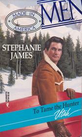 To Tame the Hunter (Men Made in America: Utah, No 44)