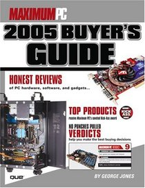 Maximum PC 2005 Buyer's Guide (Maximum PC Buyer's Guide)