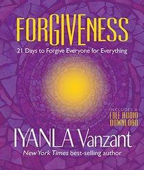 Forgiveness: 21 Days to Forgive Everyone for Everything