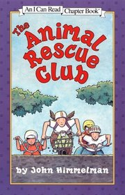 The Animal Rescue Club (I Can Read, Level 4)