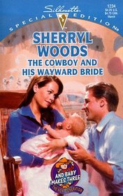 The Cowboy  and His Wayward Bride (Silhouette Special Edition, #1234)