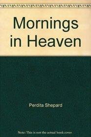 Mornings in Heaven