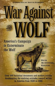 War Against the Wolf: America's Campaign to Exterminate the Wolf