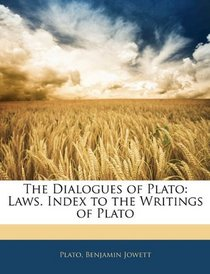 The Dialogues of Plato: Laws.  Index to the Writings of Plato