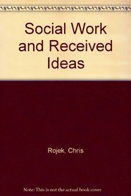 Social Work and Received Ideas