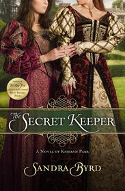The Secret Keeper: A Novel of Kateryn Parr (Ladies in Waiting, Bk 2)