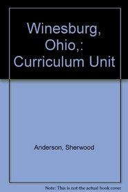 Winesburg, Ohio,: Curriculum Unit (Center for Learning Curriculum Units)