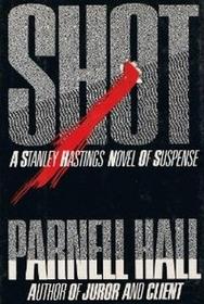 Shot (Stanley Hastings, Bk 7))