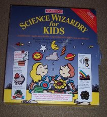 Barron's Science Wizardry for Kids: Authentic, Safe Scientific Experiments Kids Can Perform!