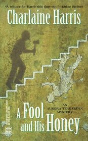 A Fool and His Honey (Aurora Teagarden, Bk 6)