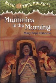 Mummies in the Morning (Magic Tree House, Bk 3)