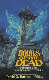 Bodies of the Dead and Other Great American Ghost Stories