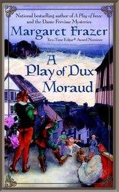 A Play Of Dux Moraud  (Joliffe, Bk 2)