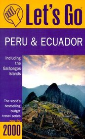 Let's Go 2000: Peru  Ecuador including the Galapagos Islands : The World's Bestselling Budget Travel Series (Let's Go Peru)