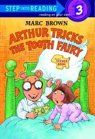 Arthur Tricks the Tooth Fairy (Step-Into-Reading, Step 3)