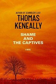 Shame and the Captives: A Novel