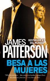 Besa a las Mujeres (Kiss the Girls) (Alex Cross, Bk 2) (Spanish Edition)
