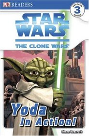 Yoda In Action! (Star Wars: The Clone Wars) (DK Readers)