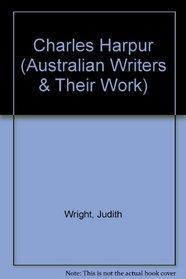 Charles Harpur (Australian Writers & Their Work)