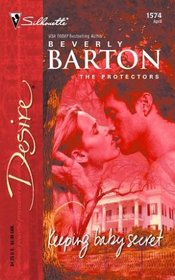 Keeping Baby Secret (The Protectors) (Silhouette Desire, No 1574)