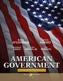 American Government: Roots and Reform, 2011 Texas Edition (6th Edition)