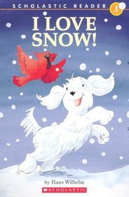 I Love Snow! (Scholastic Reader Level 1)