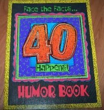 Face the Facts... 40 Happens!