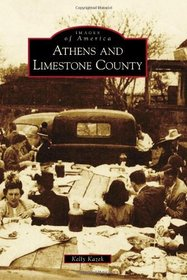 Athens and Limestone County (Images of America) (Images of America Series)