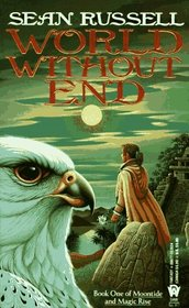 World Without End (Moontide and Magic Rise, Bk 1)