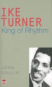 Ike Turner: King of Rhythm