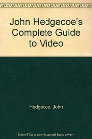 John Hedgecoe's Complete Guide to Video
