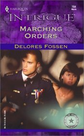 Marching Orders (Men on a Mission) (Harlequin Intrigue, No 704)