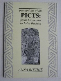 Perceptions of the Picts: From Eumenius to John Buchan