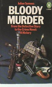Bloody Murder: From The Detective Story To The Crime Novel - A History