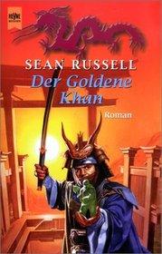 Der Goldene Khan. 3. Roman der Barbaren- Trilogie.