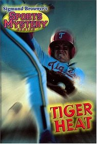 Sigmund Brouwer's Sports Mystery Series: Tiger Heat (baseball)