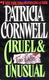 Cruel & Unusual (Kay Scarpetta, Bk 4)