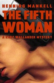 The Fifth Woman (Kurt Wallander, Bk 6)