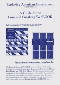 Exploring American Government: A Guide to the Lowi and Ginsberg Webbook