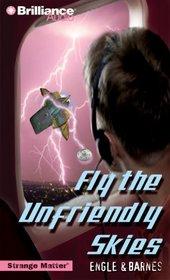Fly the Unfriendly Skies (Strange Matter, Bk 7) (Audio CD) (Unabridged)