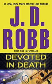 Devoted in Death (In Death, Bk 41)