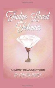 Fudge-Laced Felonies: A Summer Meadows Myster book 1 (Summer Meadows Mystery)