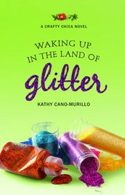 Waking Up in the Land of Glitter (Crafty Chica)