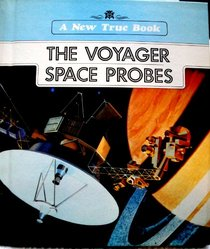 The Voyager Space Probes (New True Books)