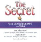 The Secret : What Great Leaders Know and Do