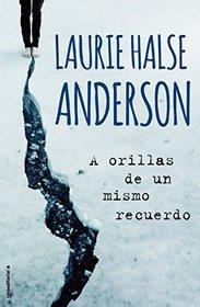 A orillas de un mismo recuerdo (Spanish Edition)